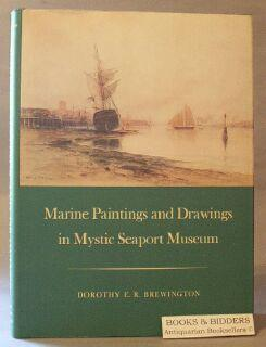 Marine Paintings and Drawings in Mystic Seaport Museum: Brewington, Dorothy E.