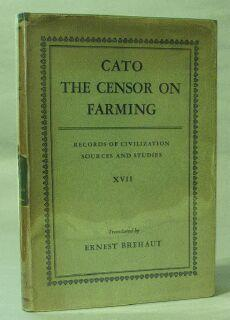 Cato the Censor on Farming: Records of Civilization Sources and Studies XVII: Brehaut, Ernest