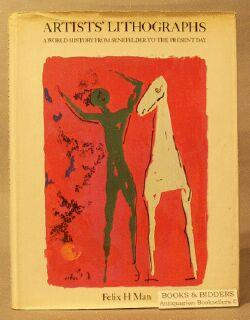 Artist's Lithographs: a World History from Senefelder to the Present Day: Man, Felix H.