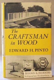 Craftsman in Wood: Pinto, Edward H.