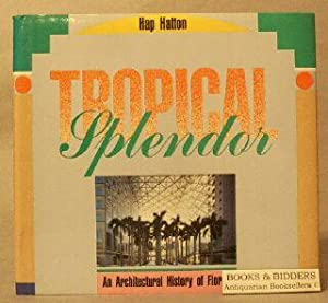 Tropical Splendor: An Architectural History of Florida: Hatton, Hap