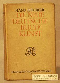 Die Neue Deutsche Buchkunst [The New German Book Arts]: Loubier, Hans