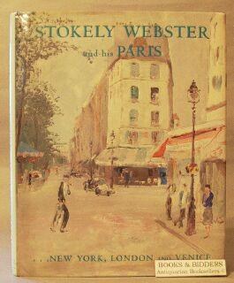 Stokely Webster and His Paris: New York, London,and Venice: Webster, Stokely