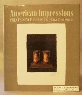 American Impressions: Prints Since Pollock: Castleman, Riva