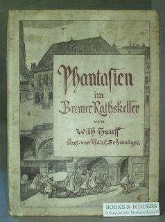 Phantasien Im Bremer Rathskeller. Ein Herbstgeschenk Fur Freunde Des Weines: Hauff, Wilhelm