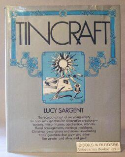 Tincraft: Sargent, Lucy