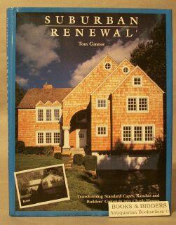 Suburban Renewal: Transforming Standard Capes, Ranches, and Builders' Colonials into Classic ...