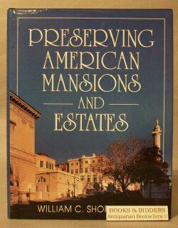 Preserving American Mansions and Estates: Shopsin, William C.