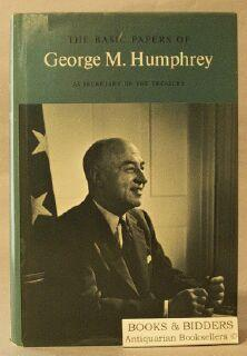Basic Papers of George M. Humphry as Secretary of the Treasury, 1953-1957: Humphrey; George M.; ...