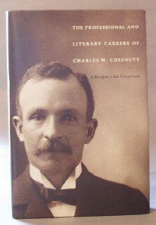 Professional and Literary Careers of Charles W. Chesnutt: Weitman, Carl; McWilliams, Dean; McElrath...