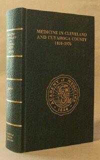Medicine in Cleveland and Cuyahoga County: 1810-1976: Brown, Kent L. (editor)