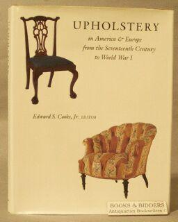 Upholstery in America and Europe from the Seventeenth Century to World War I: Cooke, Edward S. (...