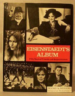 Eisenstaedt's Album : Fifty Years of Friends and Acquaintances: Eisenstaedt, Alfred