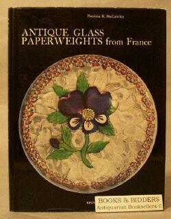 Antique Glass Paperweights from France: McCawley, Patricia K.