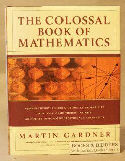 Colossal Book of Mathematics : Classic Puzzles,: Gardner, Martin