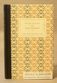 Four Talks for Bibliophiles: Allen, George; Bowen, Catherine Drinker; et al