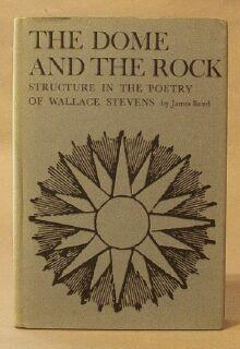 Dome and the Rock: Structure in the Poetry of Wallace Stevens: Baird, James