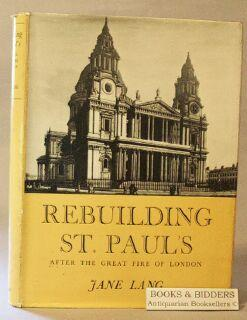 Rebuilding St. Paul's After the Great Fire of London: Lang, Jane