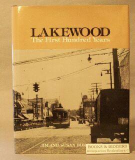Lakewood: The First Hundred Years: Borchert, Jim; Borchert, Susan