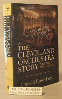 Cleveland Orchestra Story: Second to None: Rosenberg, Donald
