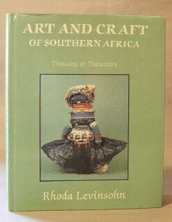 Art and Craft of Southern Africa: Treasures in Transition: Levinsohn, Rhoda