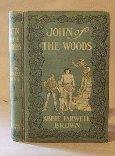 John of the Woods: Brown, Abbie Farnwell