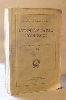 Annual Report of the Isthmian Canal Commission for the Fiscal Year Ended June 30, 1907: Isthmian ...