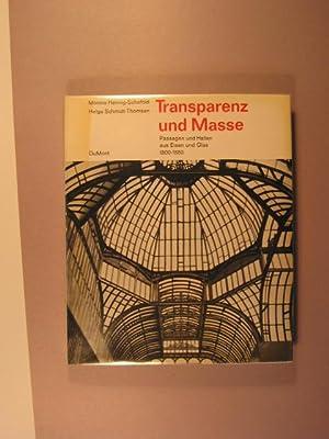 Transparrenz und Masse: Passagen und Hallen aus Eisen und Glas 1800-1880: Hennig-Schefold, Monica &...