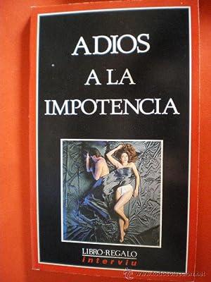 Adiós a la impotencia: Vallina, Isabel / Oriola, Miguel (Fotos)