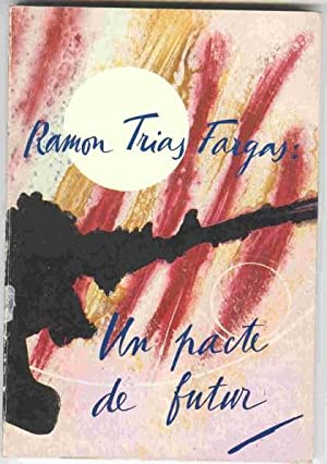 Ramon Trias Fargas: Un pacte de futur: Trias Fargas, Ramon