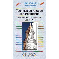 Técnicas de retoque con Photoshop: Sánchez-Biezma, Nicolás / Monje, Luis