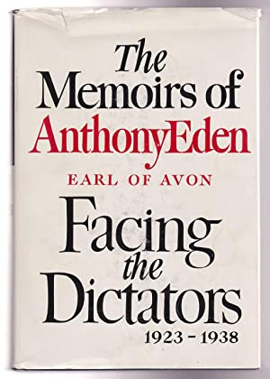 FACING THE DICTATORS 1923 - 1938 The: Eden, Anthony