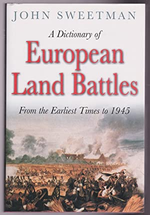 A Dictionary of European Land Battles: From the Earliest Times to 1945