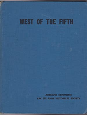 WEST OF THE FIFTH A History of Lac Ste. Anne Municipality