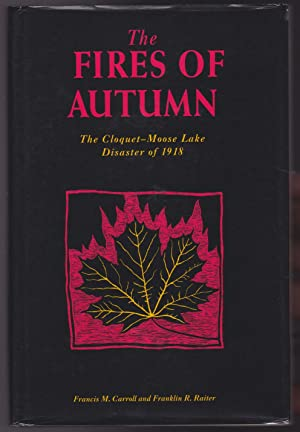 Fires of Autumn: The Cloquet-Moose Lake Disaster of 1918