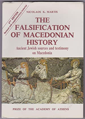 THE FALSIFICATION OF MACEDONIAN HISTORY Ancient Jewish Sources and Testimony on Macedonia