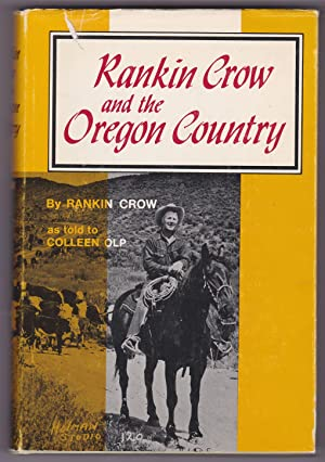 RANKIN CROW AND THE OREGON COUNTRY