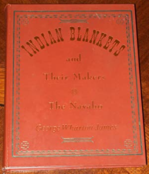 Indian Blankets and Their Makers, The Navaho: James, George Wharton