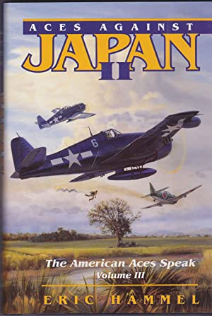 Aces Against Japan II (The American Aces Speak, Vol 3)