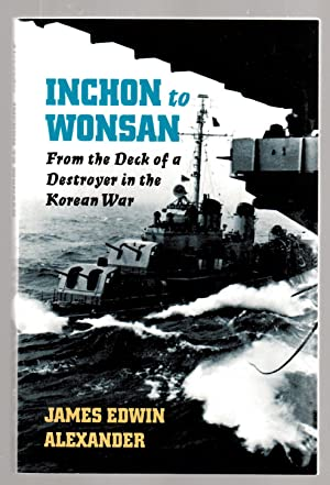 Inchon to Wonsan: From the Deck of a Destroyer in the Korean War