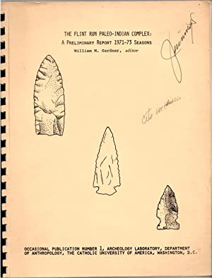 THE FLINT RUN PALEO-INDIAN COMPLEX: A Preliminary Report 1971-73 Seasons, Occasional Publication ...