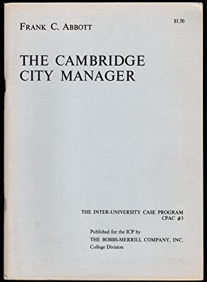 THE CAMBRIDGE CITY MANAGER, Inter-University Case Program, CPAC #3