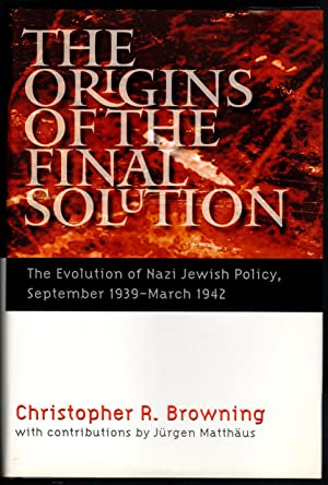 The Origins of the Final Solution: The: Browning, Christopher R.;