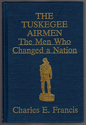 THE TUSKEGEE AIRMEN The Men Who Changed a Nation