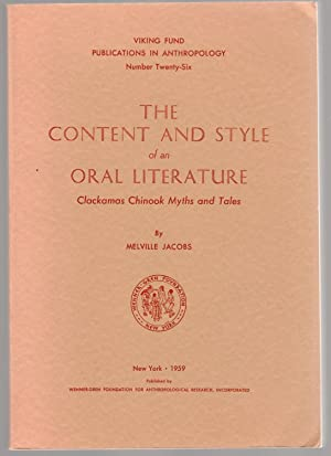 THE CONTENT AND STYLE OF AN ORAL LITERATURE Clackamas Chinook Myths and Tales
