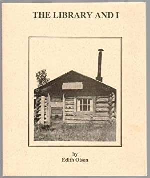 THE LIBRARY AND I A History of the First Twenty-five Years of the Wasilla Public Library