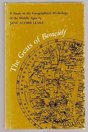THE GEATS OF BEOWULF A Study in: Leake, Jane Acomb