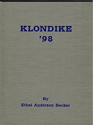 KLONDIKE '98 E. A. Hegg's Gold Rush: Becler. Ethel Anderson