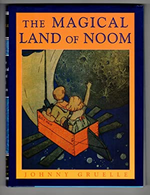 THE MAGICAL LAND OF NOOM: Gruelle, Johnny