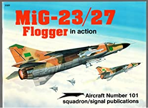 MiG-23/27 Flogger in action - Aircraft No. 101